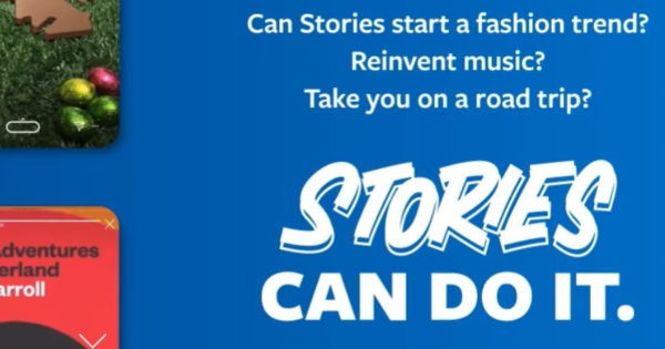 Facebook Kicks Off Its Stories Can Do It Campaign – Adweek