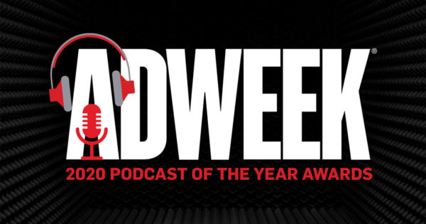 These Are Adweek's Podcasts of the Year for 2020